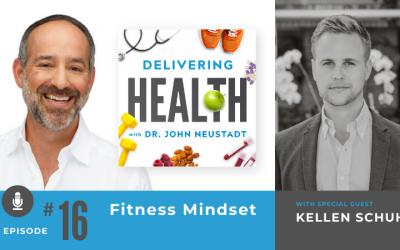16. Fitness Mindset with Kellen Schuh