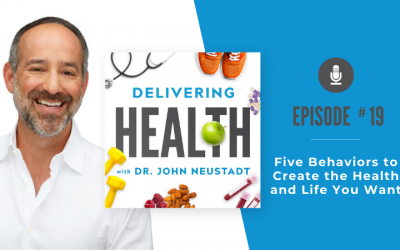19. Five Behaviors to Create the Health and Life You Want