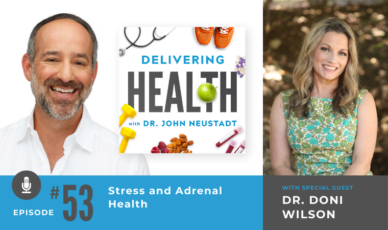 53. Stress and Adrenal Health with Dr. Doni Wilson