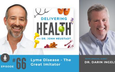66. Lyme Disease – The Great Imitator – with Dr. Darin Ingels