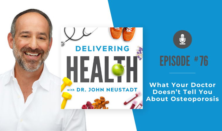 76. What Your Doctor Doesn't Tell You About Osteoporosis